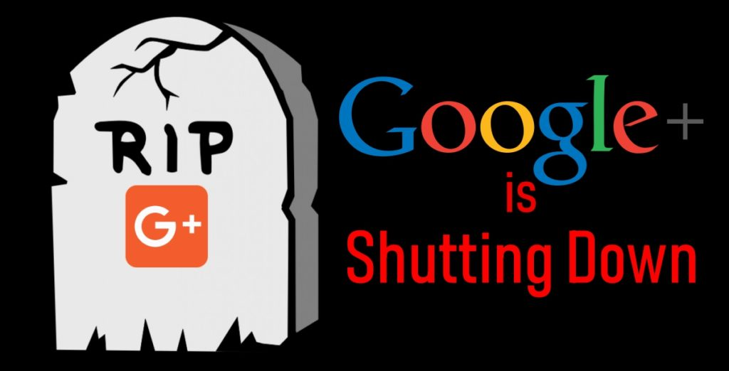 Google to Shut Down Google+ after Failing to Disclose user Data Breach